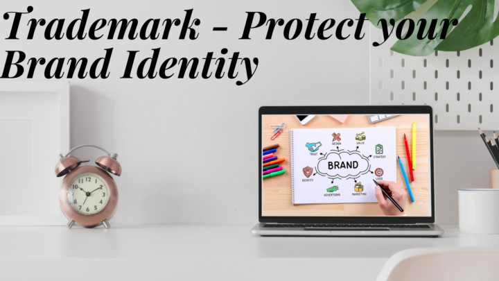 Trademark - protect your brand identity