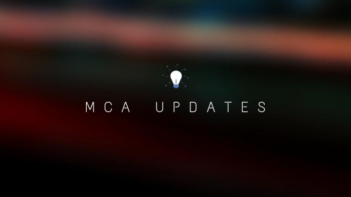 MCA updates